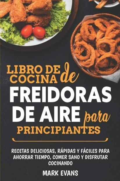 Los mejores libros de recetas para tu freidora sin aceite 3
